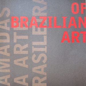 Camadas da Arte Brasileira: Grinnell College 13 January – 13 April, 2003 Curated by Lesley Wright