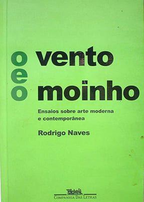 Ensaios sobre arte moderna e contemporânea Rodrigo Naves